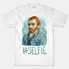 Van Gogh Selfie - Van Gogh Selfie (87400-2001whi) Whether you're an art history nerd, an art student, or someone who enjoys history jokes, this funny Van Gogh #selfie shirt is a perfect joke! Vincent Van Gogh is well known for his self portraits, as are dozens of other famous artists, so let the world know millenials aren't the only selfie generation with this art history shirt!