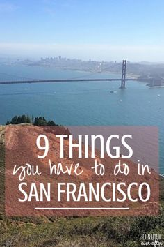 Travel San Francisco: 9 Things You Have See When You Explore California #GoldenGateBridge #TravelTips #Wanderlust #TravelBlog