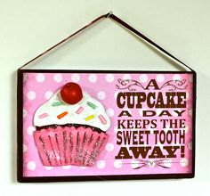 Cupcake sign - Pink Cupcake- Ktichen sign- cupcake. $15.00, via Etsy.
