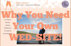 Wedsites.. why you need to make your own personal wedding website, and what you should include! MrsNewmansWeddings.com