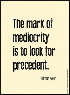 LOVE LOVE LOVE.  Norman Mailer quotes.  wisdom.  advice.  life lessons.