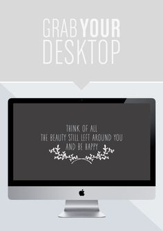 """free desktop wallpaper (quote), """"Think of all the beauty still left around you and be happy."""""""