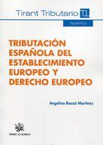 Tributación española del establecimiento europeo y derecho europeo /Angelina Bauzá Martínez.. -- Valencia : Tirant lo