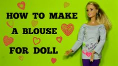 Diy blouse for Barbie How to make a blouse for Barbie DIY For Dolls