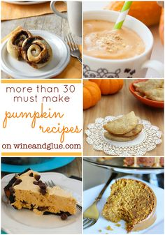 More than 30 Must Make Pumpkin Recipes!  From the sweet to the savory, this is your full pumpkin recipe list for fall! via www.wineandglue.c...