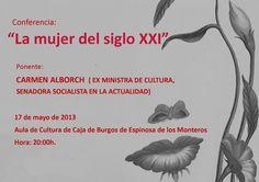 """17/05/2013 Conferencia """"La mujer del siglo XXI""""  Espinosa de los Monteros 20:00h en el Aula de Cultura de Caja de Burgos Impartida por Carmen Alborch."""