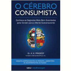 o cérebro consumista - indicado pelo Renato Siqueira