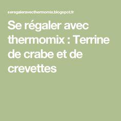 Se régaler avec thermomix : Terrine de crabe et de crevettes