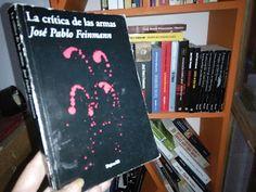 La crítica de las armas. José Pablo Feinmann | Páginas Colaterales