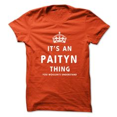 Awesome T-shirts  Its An PAITYN Thing. You Wouldns Understand . (3Tshirts)  Design Description: This shirt is a MUST HAVE. NOT Available in any Stores.   Choose your color, style and Buy it now!  If you don't fully love this Shirt, you'll be able to SE... -  #shirts - http://tshirttshirttshirts.com/automotive/best-discount-its-an-paityn-thing-you-wouldns-understand-3tshirts.html