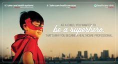 As a child, you wanted to be a superhero. That's why you became a Healthcare Professional. http://takecarejobs.com