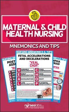 Maternal and Child (Newborn) Health Nursing Mnemonics & Tips  Visit this: http://nurseslabs.com/maternal-child-health-nursing-mnemonics-tips/