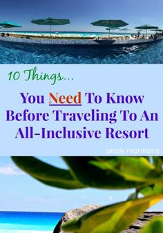 10 Things You Need To Know Before Staying At An All Inclusive Resort. GREAT tips!