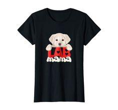 Womens LAB MAMA Tee Shirt For Proud Labrador Retriever Moms