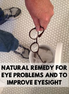 Natural Remedy For Eye Problems And To Improve Eyesight