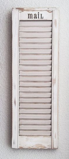 Shutter Mail Organizer.... This would be so easy to do...all you need is a shutter from Resurrect Antiques