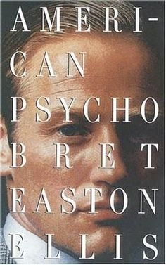 American Psycho. Bret Easton Ellis