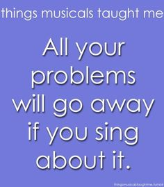 Things musicals have taught me.