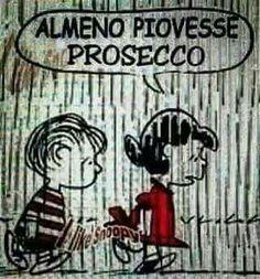 Prosecco...