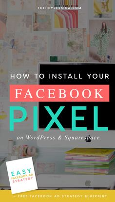 How to Install Your Facebook Pixel on Squarespace or WordPress | Hey Jessica