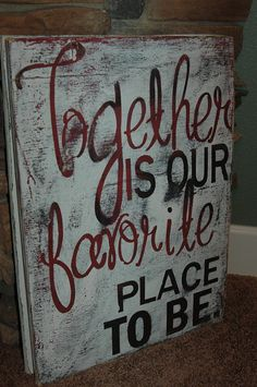 Together is OUR Favorite Place to be PAINTED RUSTIC wood sign... all painted, no vinyl lettering