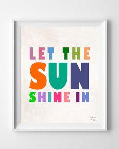 'Let The Sun Shine In' Print