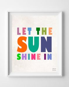 'Let The Sun Shine In' Print