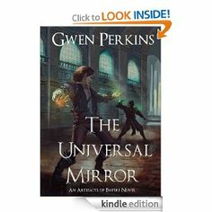 The Universal Mirror by: Gwen Perkins - On the island of Cercia, the gods are dead, killed by their followers and replaced with the study of magic. Magicians are forbidden to leave their homeland. Laws bind these men that prevent them from casting spells on the living--whether to harm or to heal. Quentin, a young nobleman, challenges these laws out of love for his wife..