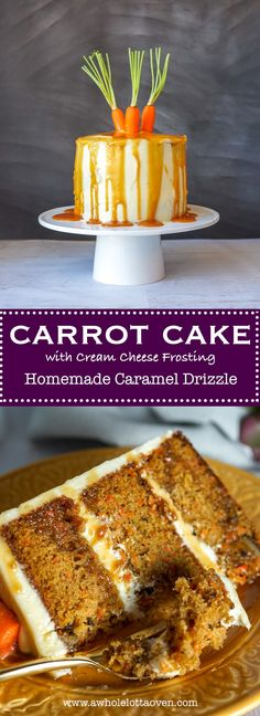 The BEST Carrot Cake you will ever have! Cream Cheese Frosting and Caramel Drizzle send it over the top!