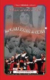 Las gallegas de Cuba / Ángela Oramas Camero
