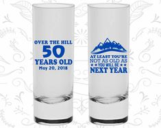 50th Birthday Shooter Glasses, Over the Hill, Not as Old as you will be next year, Birthday Tall Shot Glasses (20124)