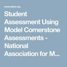 Student Assessment Using Model Cornerstone Assessments - National Association for Music Education (NAfME)