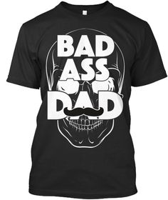 Specially designed for your Badass Dad! Not available in the stores. Grab yours today!Check out other quirky designs athttps://teespring.com/stores/designermomrocks