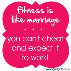 Fitness is like marriage. www.gofitgals.com