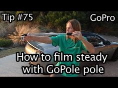 Tip #75 GoPro - How to film steady with GoPole pole -Part 2