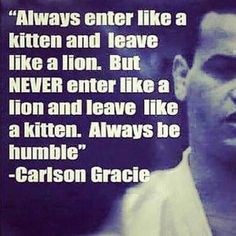martial arts quotes on humility. Judo, Karate Quotes, Taekwondo Quotes, Jiu Jitsu Quotes, Carlson Gracie, Quotes To Live By, Life Quotes, Qoutes, Martial Arts Quotes