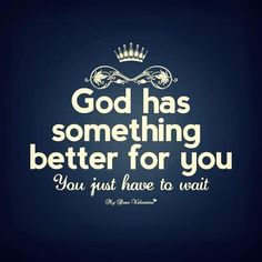 Waiting on God... It's difficult to do but then I remember how amazing His plans are compared to mine.