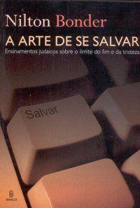 A Arte de Se Salvar, Nilton Bonder