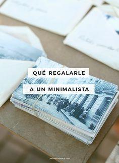 Cómo saber qué regalarle a un minimalista