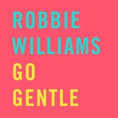 single cover art: robbie williams - go gentle [11/2013]