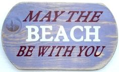 """""""May the beach be with you"""""""