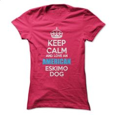 Keep calm and love an American Eskimo Dog - #basic tee #red sweater. BUY NOW => https://www.sunfrog.com/Pets/Keep-calm-and-love-an-American-Eskimo-Dog.html?68278