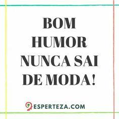 ;) esperteza.com #FrasesDaEsperteza #insta #instame #instago #instamoment #instamood #instaframe #instalike #instaquote #instaquotes #quote #frase #frasedeldia #frases #instafrases #humor #moda