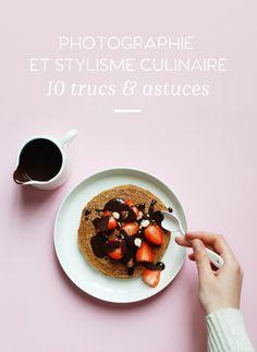 Photo et stylisme culinaires : trucs et astuces - par Laura Potiron - leaf-blog.com