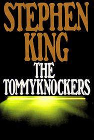 The Tommyknockers - Wikipedia, the free encyclopedia  1987 novel  Stephen Kings take on Aliens