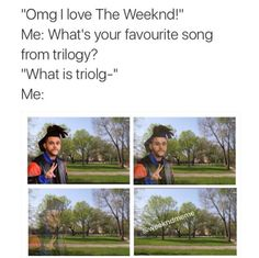 Lmfao exactly like dont ask me anything about The Weeknd if you dont know shit about Trilogy. The Weeknd Memes, The Weeknd Poster, Abel Makkonen, Abel The Weeknd, Funny Facts, Funny Memes, Beauty Behind The Madness, I Love Him, My Love