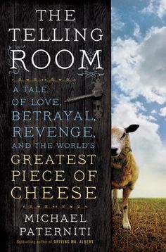 The Telling Room: A Tale of Love, Betrayal, Revenge, and the World's Greatest Piece of Cheese, Michael Paterniti. This book is equal parts fascinating and perplexing, but the story of the cheese itself is pretty incredible. If you've heard the buzz, read it--and then come back and tell me what you thought of the ending!