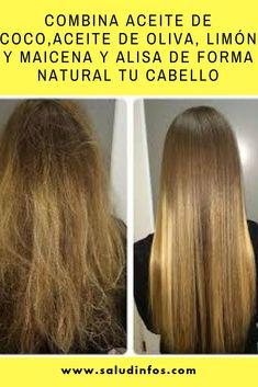 Combina Aceite De Coco,Aceite De Oliva, Limón Y Maicena Y Alisa De Forma Natural Tu Cabello #Combina #Natural #Cabello