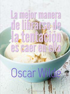 """""""La mejor manera de librarse de la #Tentacion es caer en ella"""". #OscarWilde #Citas #Frases @candidman"""