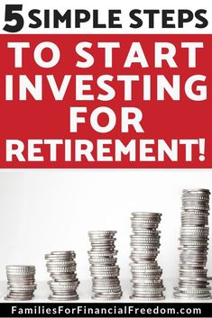 How to Start Investing for Retirement: 5 Simple Steps - Families for Financial Freedom Stock Market Investing, Investing In Stocks, Investing Money, Ways To Save Money, Money Tips, Money Saving Tips, Frugal Living Tips, Frugal Tips, Investing For Retirement
